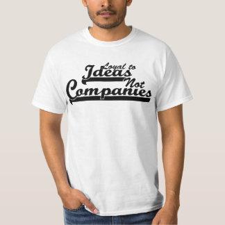 """Camiseta """"Leal às ideias, t-shirt não das empresas"""""""