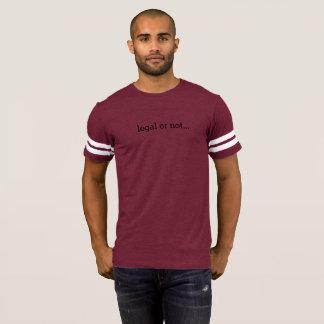 Camiseta Legal ou não… não