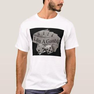 Camiseta Life's a gamble