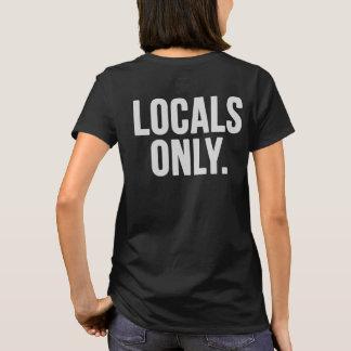 Camiseta Locals somente. Vá em casa