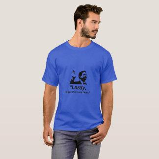 """Camiseta """"Lordy, eu espero que há fitas!"""" T-shirt"""