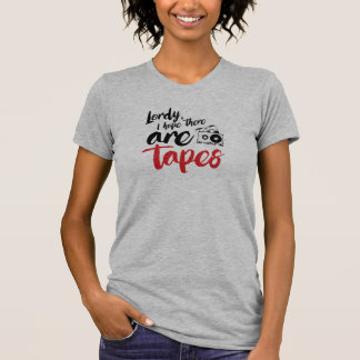 Camiseta Lordy que eu espero que há fitas - caligrafia -- -