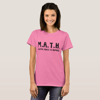 Camiseta M.A.T.H. Abuso mental aos seres humanos