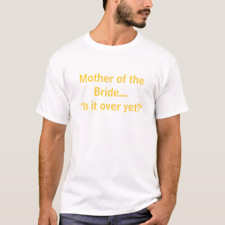 "Camiseta Mãe da noiva… ""Acaba-se ainda? """