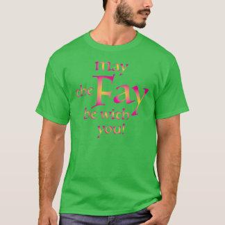 Camiseta Maio o Fay seja com você!