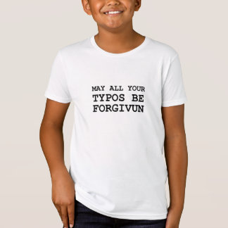 Camiseta Maio todo de seus erros tipográficos seja perdoado