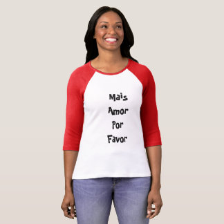 Camiseta Mais amor por Favor