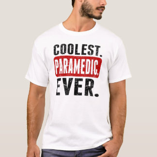 Camiseta Mais fresco. Paramédico. Nunca