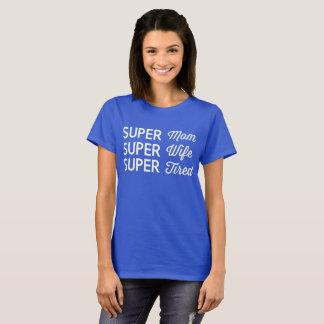 Camiseta Mamã super, esposa super, cansado super