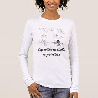 Camiseta Manga Longa A vida sem balé é injustificada