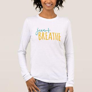 Camiseta Manga Longa Apenas respire