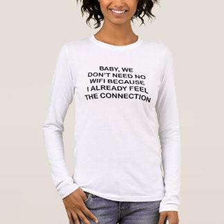Camiseta Manga Longa Bebê nós não precisamos nenhum Wifi