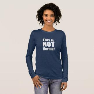 Camiseta Manga Longa Este não é T normal da dissidência política