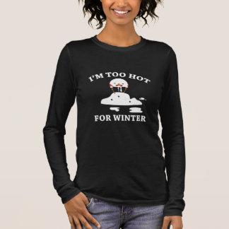 Camiseta Manga Longa Eu estou demasiado quente para o inverno