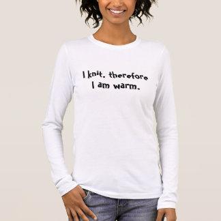 Camiseta Manga Longa Eu faço malha, conseqüentemente eu estou morno