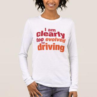 "Camiseta Manga Longa ""Evoluído demasiado para conduzir """