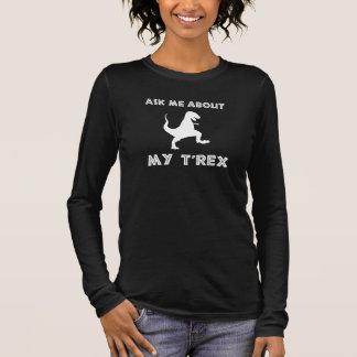Camiseta Manga Longa Pergunte-me sobre T Rex engraçado
