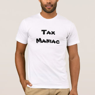 Camiseta Maniac do imposto - insulto & nome engraçados do