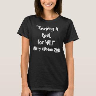 Camiseta Mantendo o real para o monte! Hillary Clinton