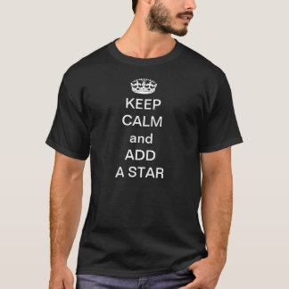 Camiseta Mantenha a calma e adicione uma estrela