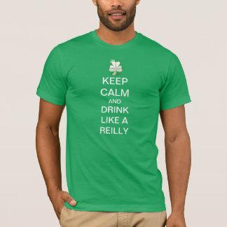 Camiseta Mantenha a calma e beba-a como um Reilly
