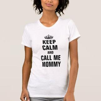Camiseta Mantenha a calma e chame-me mamães