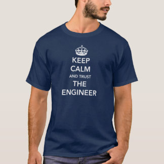 Camiseta Mantenha a calma e confie o engenheiro
