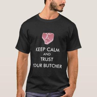 Camiseta Mantenha a calma e confie seu carniceiro