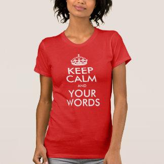 Camiseta Mantenha a calma e continue (suas palavras)