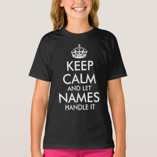 Camiseta mantenha a calma e deixe-a para adicionar seu