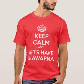 Camiseta MANTENHA A CALMA e deixe-nos ter Shawarma
