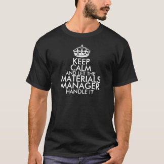 Camiseta Mantenha a calma e deixe o gerente dos materiais