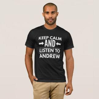 Camiseta Mantenha a calma e escute Andrew