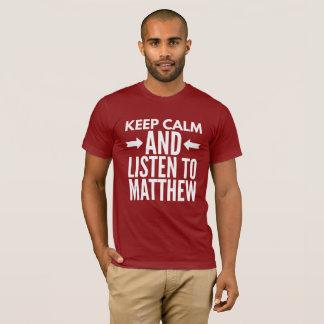 Camiseta Mantenha a calma e escute Matthew