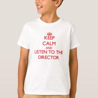 Camiseta Mantenha a calma e escute o diretor
