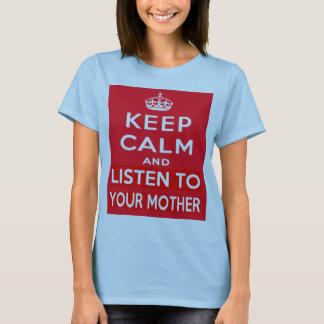 Camiseta Mantenha a calma e escute sua mãe