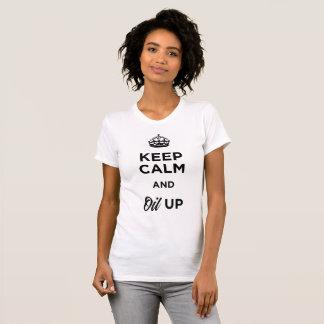 Camiseta Mantenha a calma e lubrifique-a acima
