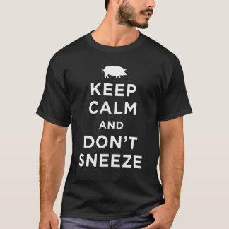 Camiseta Mantenha a calma e não sneeze