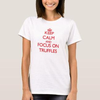 Camiseta Mantenha a calma e o foco em trufas