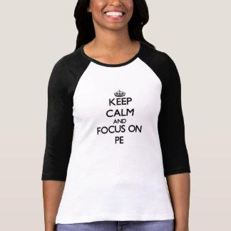 Camiseta Mantenha a calma e o foco no Pe