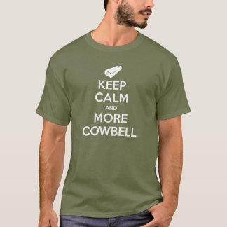 Camiseta Mantenha a calma e o mais t-shirt do Cowbell