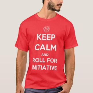 Camiseta Mantenha a calma e role para a iniciativa