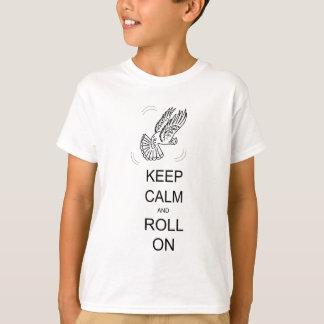 Camiseta Mantenha a calma e role sobre