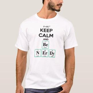 Camiseta Mantenha a calma e seja t-shirt Nerdy