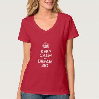 Camiseta Mantenha a calma e sonhe grande - slogan