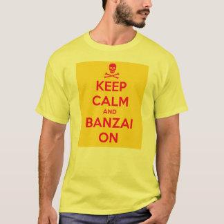 Camiseta Mantenha a calma & o Banzai sobre, o tshirt