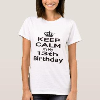 Camiseta Mantenha a calma que é meu 13o aniversário