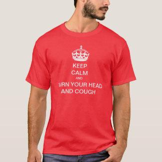 Camiseta Mantenha a volta calma suas cabeça e tosse