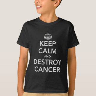 Camiseta Mantenha calmo & destrua o cancer