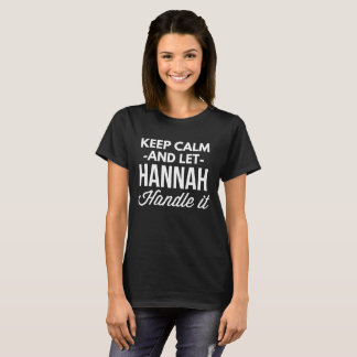 Camiseta Mantenha calmo e deixe Hannah segurá-lo